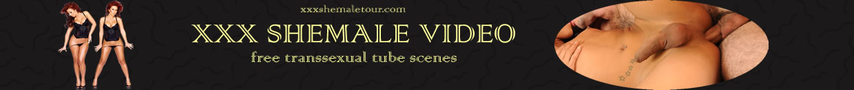 xxx shemale tube videos